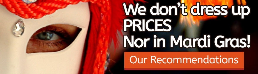 We don't dress up prices. Nor in Mardi Grass!